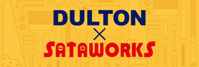 DULTON × SATAWORKS