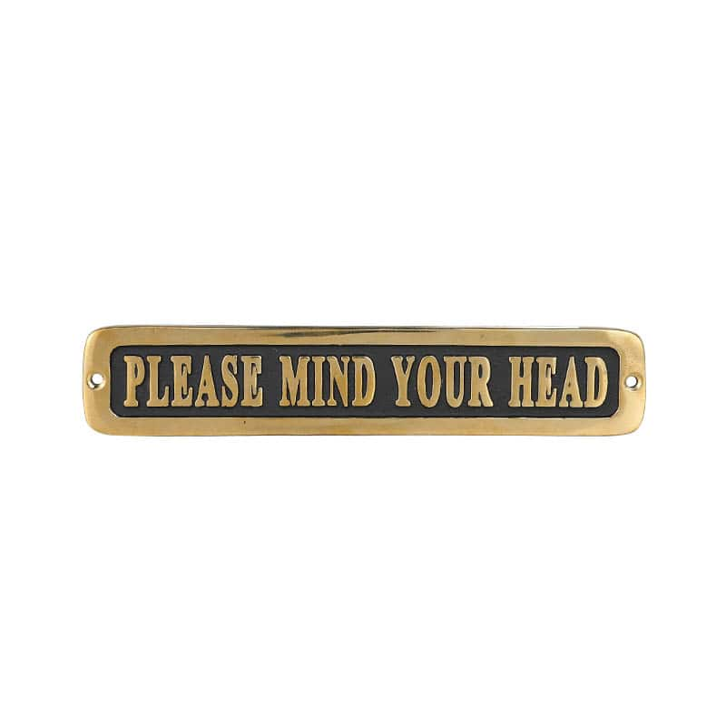 "BRASS SIGN  ""PLEASE MIND YOUR HEAD"""