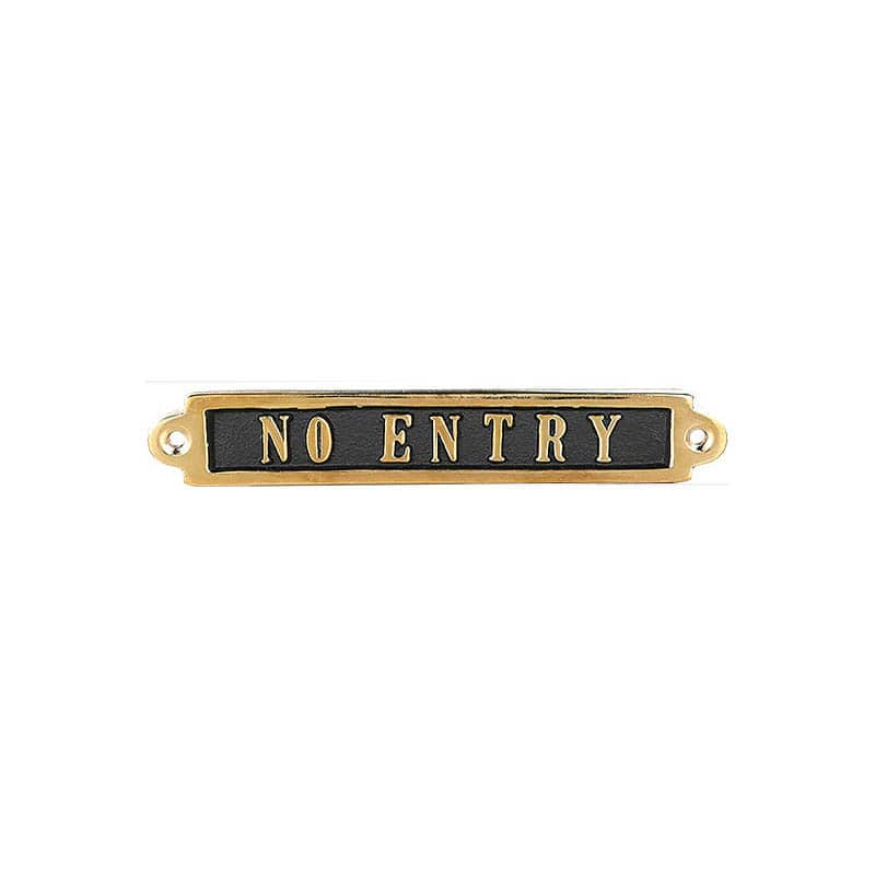 "BRASS SIGN  ""NO ENTRY"""
